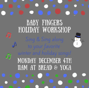 holiday sing & sign Bread Yoga